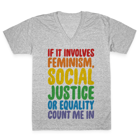 Feminism Social Justice and Equality V-Neck Tee Shirt