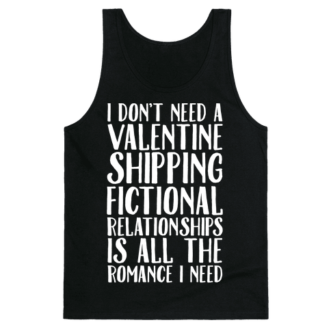 Shipping Fictional Relationships Is All The Romance I Need Tank Top