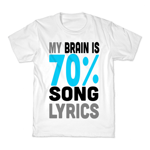 My Brain is 70% Song Lyrics Kids T-Shirt