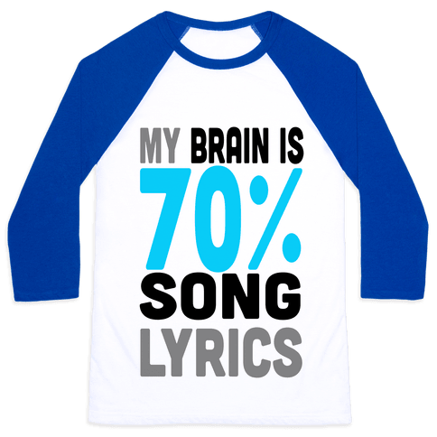 My Brain is 70% Song Lyrics Baseball Tee