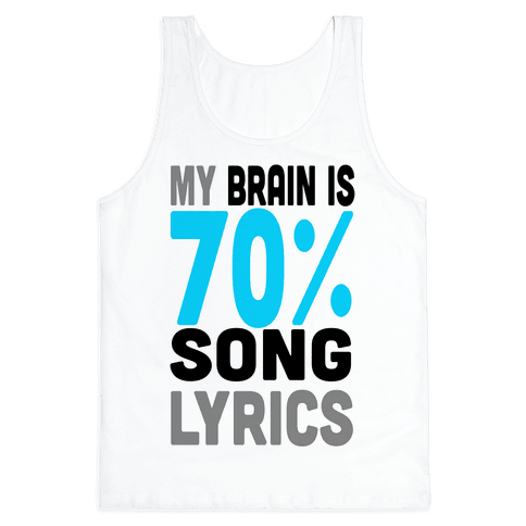 My Brain is 70% Song Lyrics Tank Top