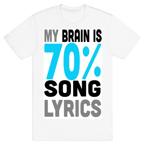 My Brain is 70% Song Lyrics Mens T-Shirt