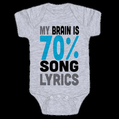 My Brain is 70% Song Lyrics Baby Onesy
