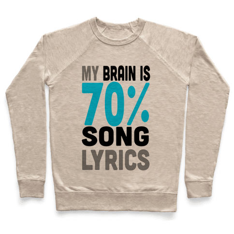 My Brain is 70% Song Lyrics Pullover