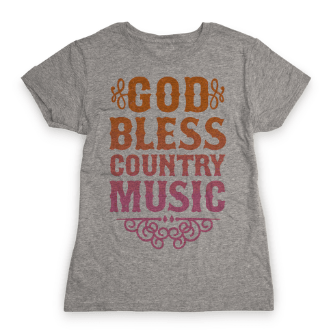 God Bless Country Music Womens T-Shirt