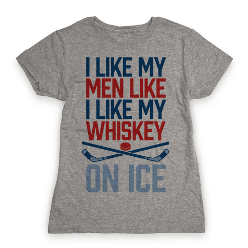 I Like My Men Like I Like My Whiskey, On Ice Womens T-Shirt