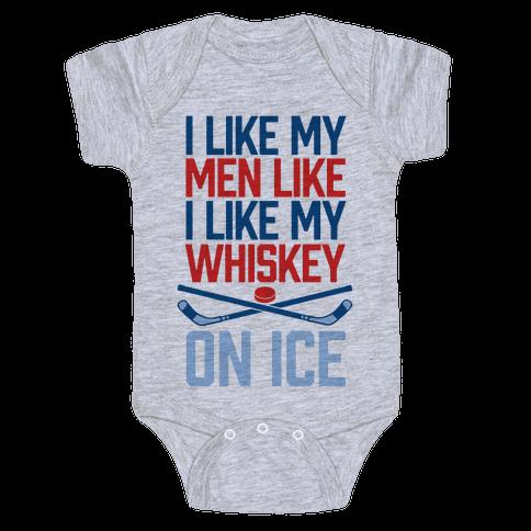 I Like My Men Like I Like My Whiskey, On Ice Baby Onesy