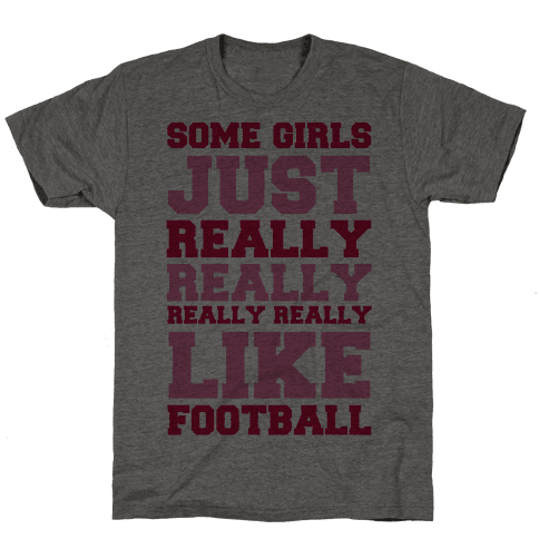 Some Girls Just Really Really Really Really Like Football Mens T-Shirt