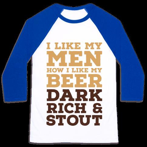 I Like My Men How I Like My Beer Baseball Tee