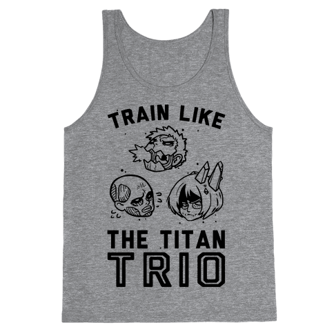 Train Like The Titan Trio Tank Top