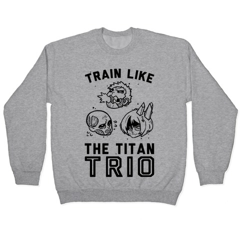 Train Like The Titan Trio Pullover