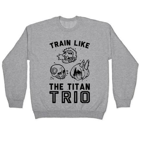 Train Like The Titan Trio Pullover