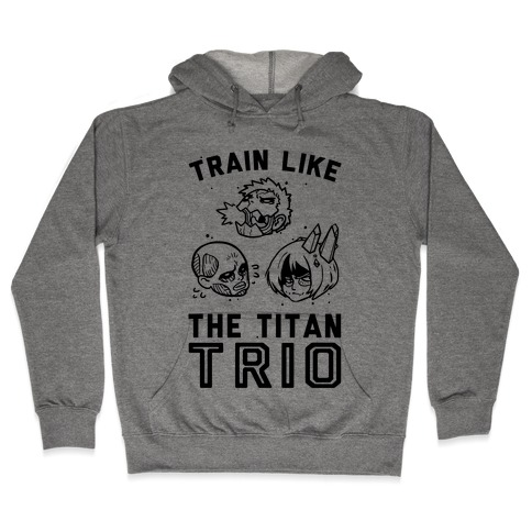 Train Like The Titan Trio Hooded Sweatshirt