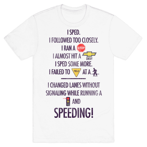 I Sped (Liar Liar Iconography) Mens T-Shirt