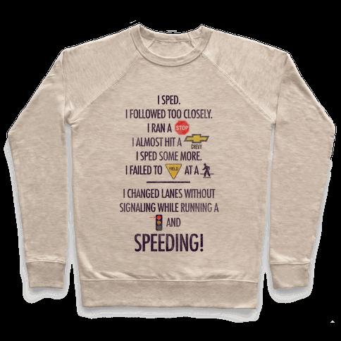 I Sped (Liar Liar Iconography) Pullover