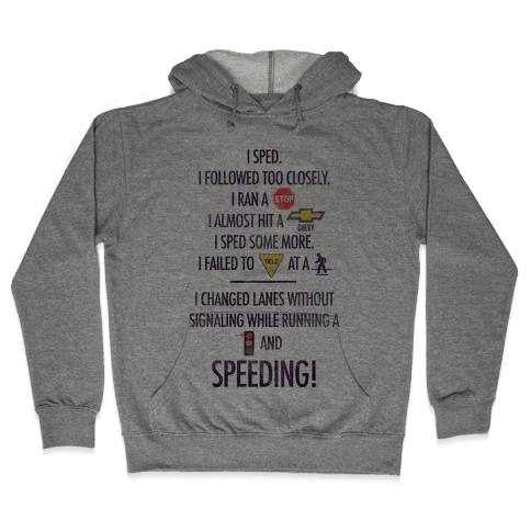 I Sped (Liar Liar Iconography) Hooded Sweatshirt
