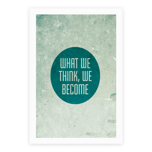 What We Think, We Become Poster