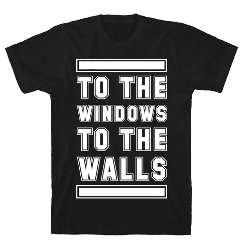 To the Window To the Wall Mens T-Shirt
