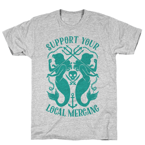 Support Your Local Mergang Mens T-Shirt