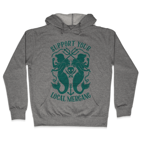 Support Your Local Mergang Hooded Sweatshirt