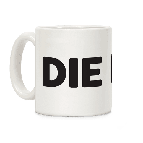 Die (Black) Coffee Mug