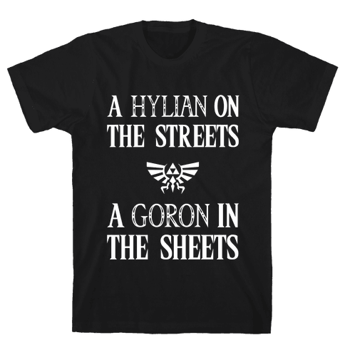 Hylian On The Streets Goron In The Sheets Mens T-Shirt