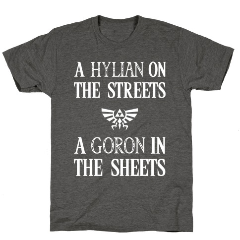 Hylian On The Streets Goron In The Sheets T-Shirt
