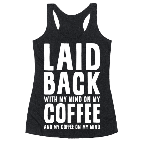 With My Mind On My Coffee Racerback Tank Top