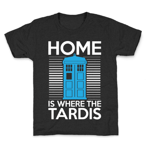 Home Is Where The Tardis Kids T-Shirt