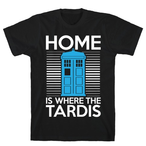 Home Is Where The Tardis Mens T-Shirt