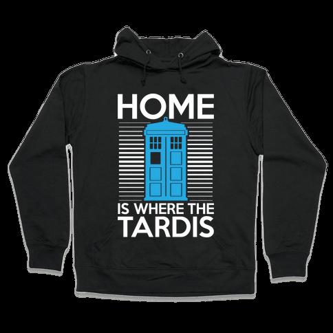 Home Is Where The Tardis Hooded Sweatshirt