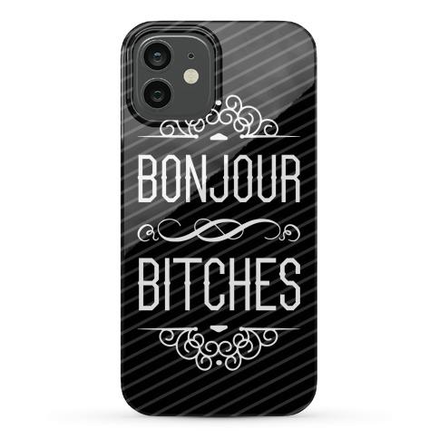 Bonjour Bitches Phone Case