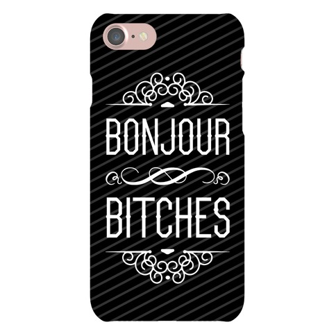 Bonjour Bitches Phone Case