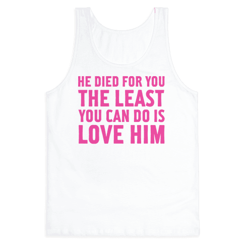 He Died for You Tank Top