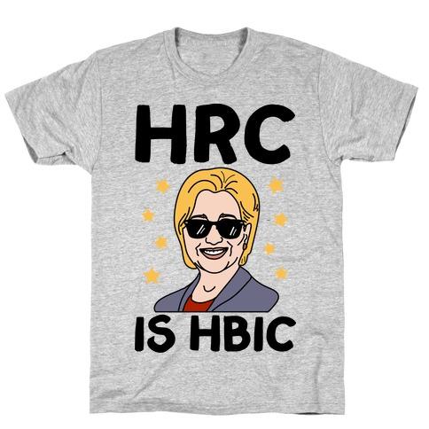 HRC Is HBIC T-Shirt