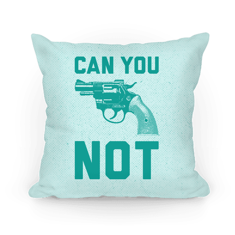 Can You Not? (Teal Gun)