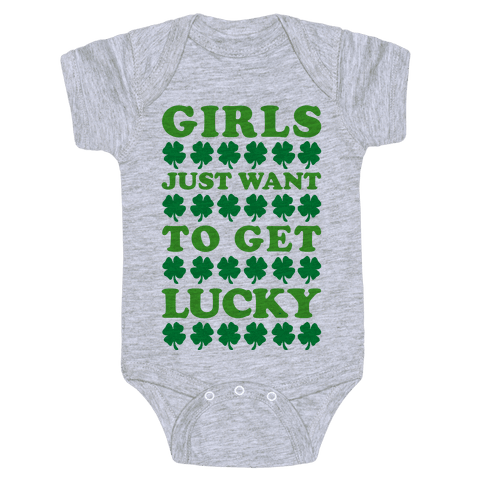 Girls Just Want To Get Lucky Baby Onesy