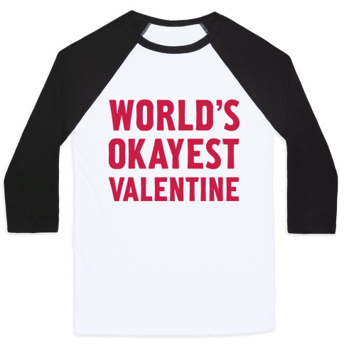 World's Okayest Valentine Baseball Tee