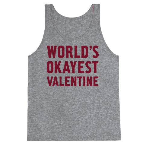 World's Okayest Valentine Tank Top