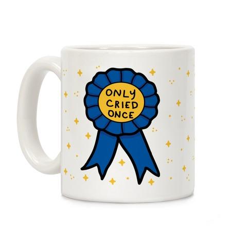 Only Cried Once Coffee Mug