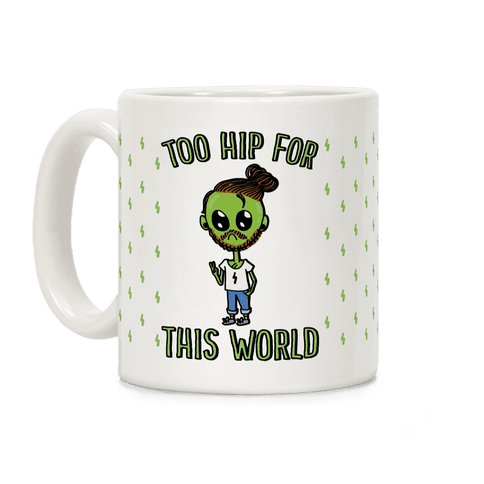 Too Hip For This World Coffee Mug