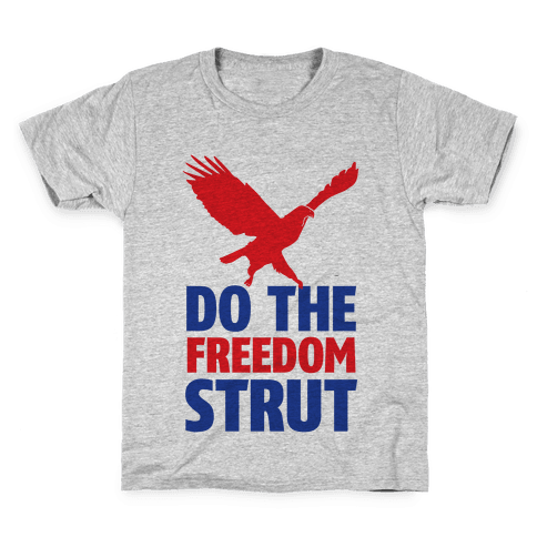 Freedom Strut Kids T-Shirt