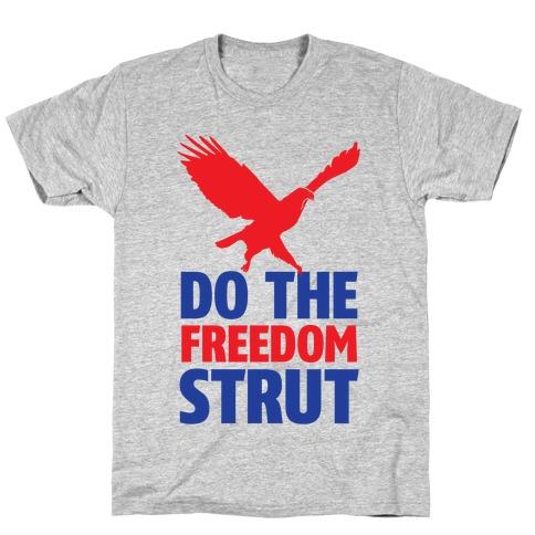Freedom Strut T-Shirt