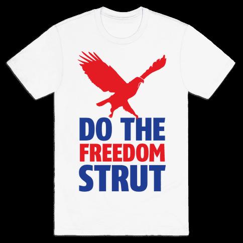 Freedom Strut Mens T-Shirt