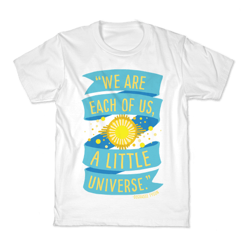 We Are Each Of Us A Little Universe Kids T-Shirt