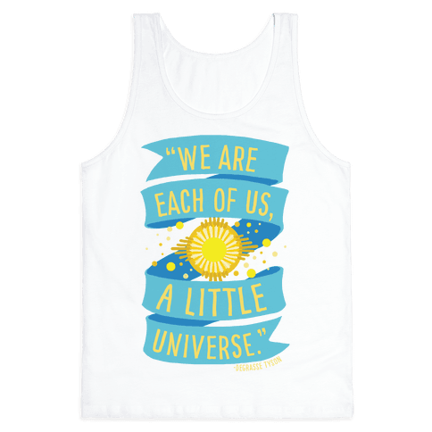 We Are Each Of Us A Little Universe Tank Top