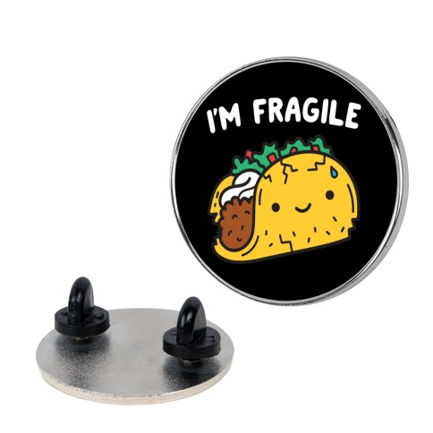 I'm Fragile Taco Pin