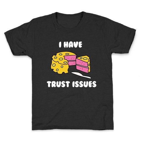 Trust Issues Cake Kids T-Shirt