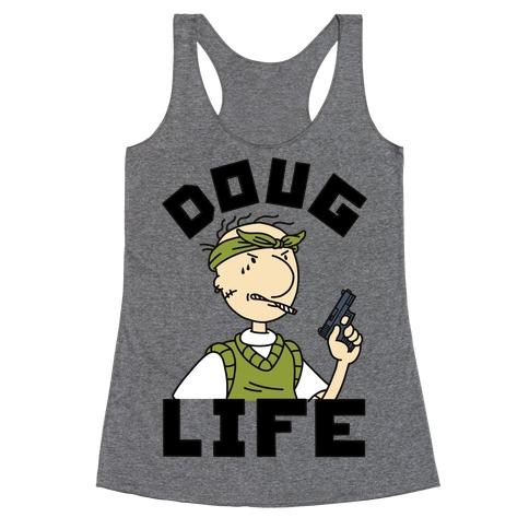 Doug Life Racerback Tank Top