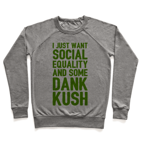 Social Equality And Some Dank Kush Pullover